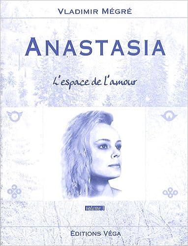 Livres gratuits en ligne Anastasia, volume 3 : L'espace de l'Amour pdf