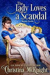 The Lady Loves A Scandal: Regency Novella