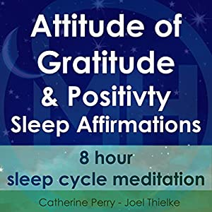 Attitude of Gratitude and Positivity, Sleep Affirmations Speech