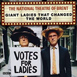 The National Theatre of Brent: Giant Ladies that Changed the World