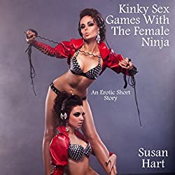 Kinky Sex Games with the Female Ninja