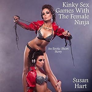 Kinky Sex Games with the Female Ninja Audiobook