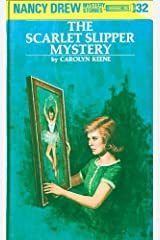 Nancy Drew 32: The Scarlet Slipper Mystery (Nancy Drew Mysteries) Kindle Edition