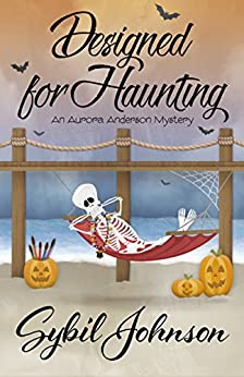 Designed For Haunting (An Aurora Anderson Mystery Book 4) by [Johnson, Sybil]