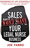 Sales Won't Save Your Legal Nurse Business