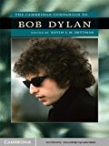 The Cambridge Companion to Bob Dylan (Cambridge Companions to American Studies)