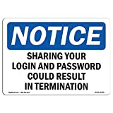 OSHA Notice Sign - Notice Sharing Your Login and Password Termination | Aluminum Sign | Protect Your Business, Work Site, Warehouse & Shop |Made in The USA