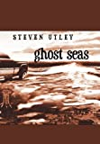 Ghost Seas, Steven Utley, 0980353130