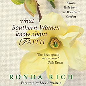 What Southern Women Know about Faith Audiobook