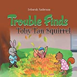 img - for Trouble Finds Toby Tan Squirrel book / textbook / text book