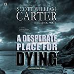 A Desperate Place for Dying: A Garrison Gage Mystery | Jack Nolte,Scott William Carter