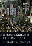 The Oxford Handbook of the British Sermon, 1689-1901, Keith A. Francis, William Gibson, Robert Ellison, John Morgan-Guy, Bob Tennant, 0198709773