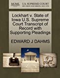 Lockhart V. State of Iowa U. S. Supreme Court Transcript of Record with Supporting Pleadings, Edward J. Dahms, 1270396668