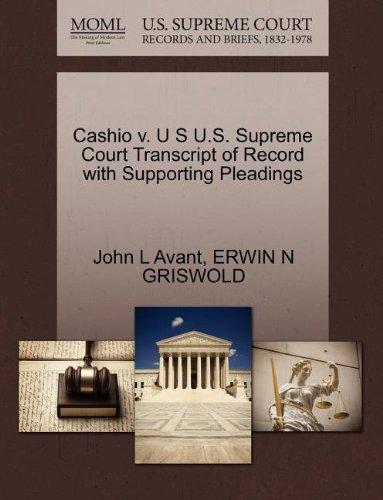 Cashio v. U S U.S. Supreme Court Transcript of Record with Supporting Pleadings