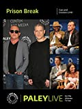 Prison Break: Cast and Creators PaleyLive