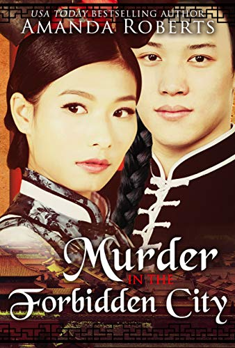 Murder in the Forbidden City: A Historical Mystery Series (Qing Dynasty Mysteries Book 1)