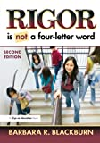 Rigor Is Not a Four Letter Word, Barbara Blackburn, 1596672269