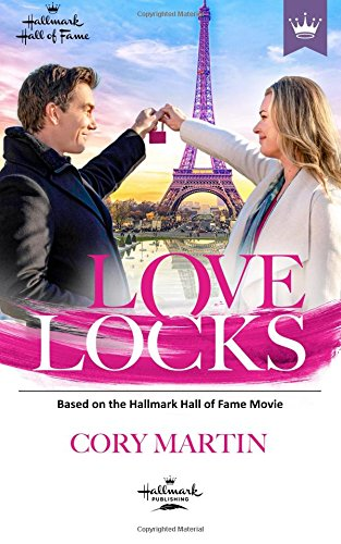 Love Locks: Based on the Hallmark Channel Original Movie