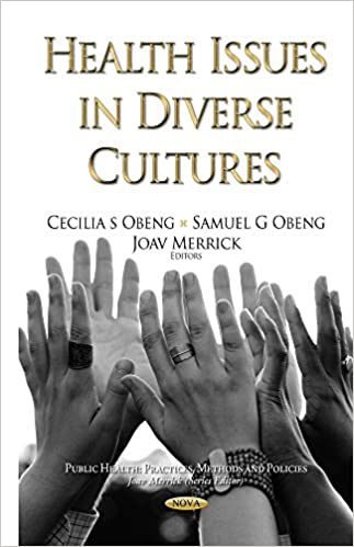 Health Issues in Diverse Cultures (Public Health: Practices, Methods and Policies)