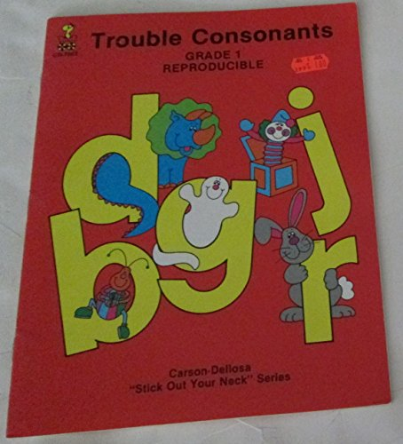 Trouble Consonants - Grade 1 Reproducible (Paperback) Stick Out Your Neck Series (1988)