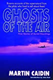 Ghosts of the Air, Martin Caidin, 1880090112