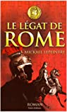 Le Légat de Rome par Lepeintre