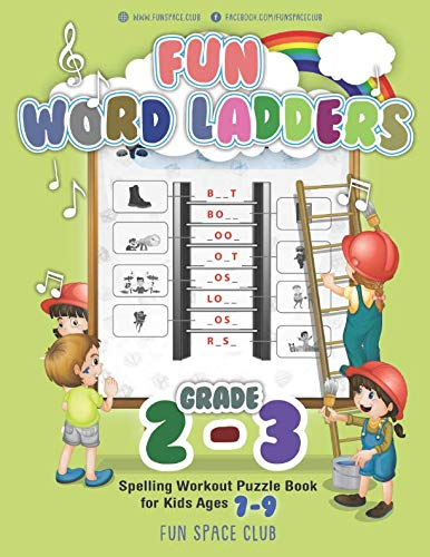 (Fun Word Ladders Grades 2-3: Daily Vocabulary Ladders Grade 2-3, Spelling Workout Puzzle Book for Kids Ages 7-9 (Vocabulary Builder Workbook for Kids Building Spelling Skills))
