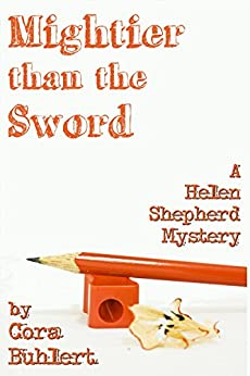 Mightier than the Sword (Helen Shepherd Mysteries Book 9) by [Buhlert, Cora]