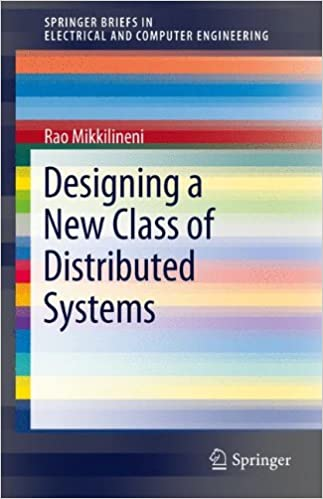 Designing a New Class of Distributed Systems (SpringerBriefs in Electrical and Computer Engineering)