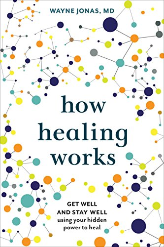 How Healing Works: Get Well and Stay Well Using Your Hidden Power to Heal cover