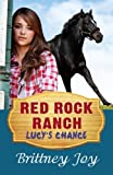 Red Rock Ranch: Lucy's Chance (Volume 1)