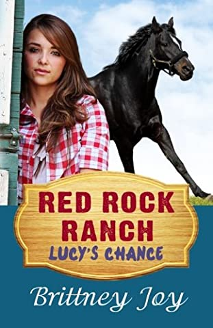Red Rock Ranch: Lucy's Chance (Volume (Red Barn Ranch)