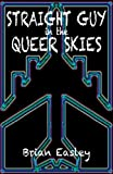 Straight Guy in the Queer Skies, Easley Brian, 0982989555
