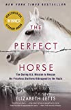 #1: The Perfect Horse: The Daring U.S. Mission to Rescue the Priceless Stallions Kidnapped by the Nazis