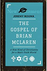 The Gospel of Brian McLaren: A New Kind of Christianity for a Multi-Faith World Paperback