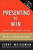 img - for Presenting to Win: The Art of Telling Your Story, Updated and Expanded Edition (paperback) by Jerry Weissman (2008-11-27) book / textbook / text book