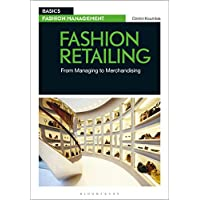 Fashion Retailing: From Managing to Merchandising (Basics Fashion Management)