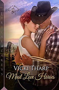 Must Love Horses (Lazy S Ranch) by [Tharp, Vicki]