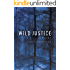 Wild Justice: A Novel