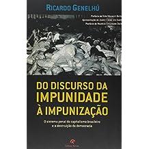 Do Discurso da Impunidade a Imunização