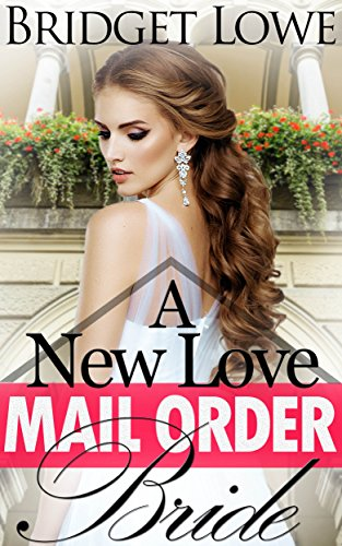 Mail Order Bride: A New Love: A Mail Order Bride Romance (English Edition)