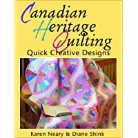 Canadian Heritage Quilting: Quick Creative Designs (Formac Illustrated History)
