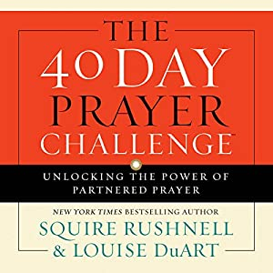 The 40 Day Prayer Challenge Audiobook