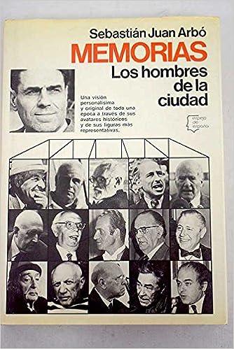 Memorias: Los hombres de la ciudad (Espejo de España): Amazon.es: Arbó, Sebastián Juan: Libros en idiomas extranjeros