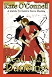 Dead Man Dancing: A Maddie Fitzpatrick Dance Mystery
