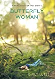 Butterfly Woman, Emily Lutze, 1426928130