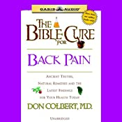 The Bible Cure For Back Pain: Ancient Truths, Natural Remedies and the Latest Findings for Your Health Today | Don Colbert