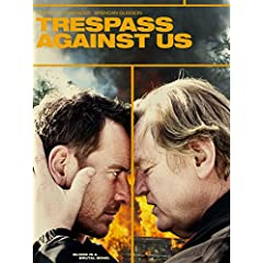 TRESPASS AGAINST US arrives on Blu-ray (plus Digital HD) and DVD March 7 from Lionsgate
