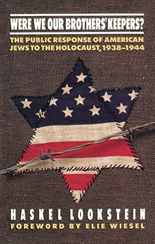 Were We Our Brothers' Keepers?: The Public Response of American Jews to the Holocaust, 1938–1944