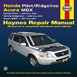 Honda Pilot/Ridgeline, Acura MDX: Honda Pilot 2003 thru 2008, Honda Ridgeline 2006 thru 2012, Acura MDX 2001 thru 2007 (Haynes Repair Manual)